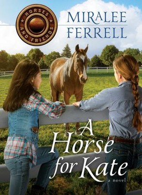 A Horse for Kate - eBook  -     By: Miralee Ferrell