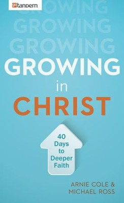 Growing in Christ: 40 Days to a Deeper Faith - eBook  -     By: Arnie Cole, Michael Ross