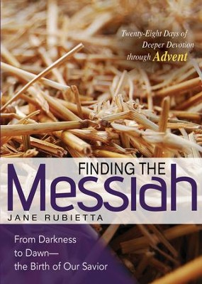 Finding the Messiah: From Darkness to Dawn - the Birth of Our Savior - eBook  -     Edited By: Jane Rubietta     By: Jane Rubietta