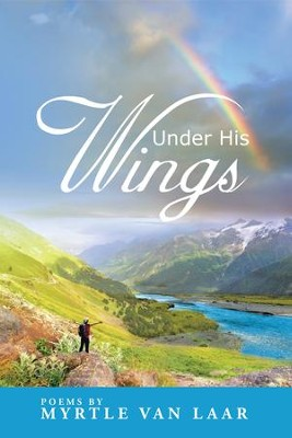 Under His Wings - eBook  -     By: Myrtle Laar