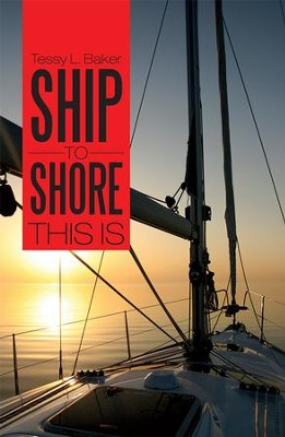 Ship to Shore: This Is - eBook  -     By: Tessy Baker
