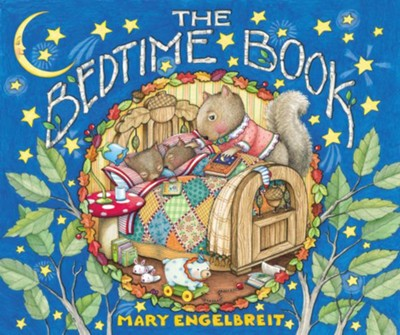 The Bedtime Book  -     By: Mary Engelbreit     Illustrated By: Mary Engelbreit