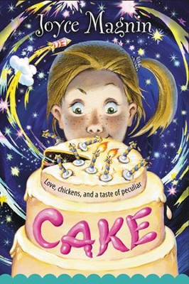 Cake: Love, Chickens and a Taste of Peculiar  -     By: Joyce Magnin