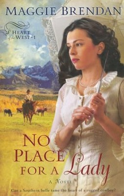 No Place for a Lady, Heart of the West Series #1   -     By: Maggie Brendan