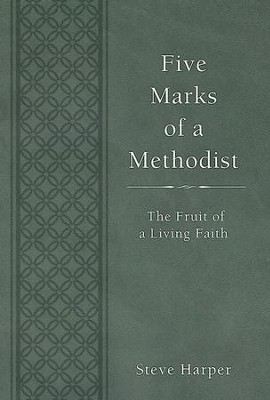 Five Marks of a Methodist: The Fruit of a Living Faith - eBook  -     By: Steve Harper