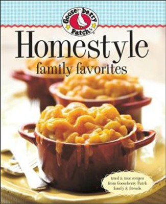 Gooseberry Patch Homestyle Family Favorites  -     By: Gooseberry Patch