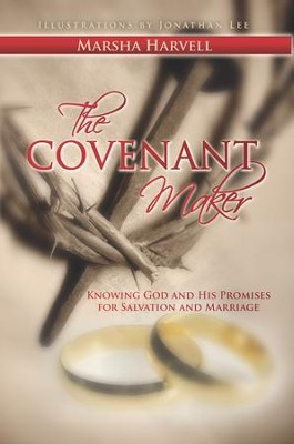 The Covenant Maker: Know God and His Promises for Salvation and Marriage - eBook  -     By: Marsha J. Harvell
