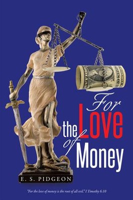 For the Love of Money - eBook  -     By: E. Pidgeon