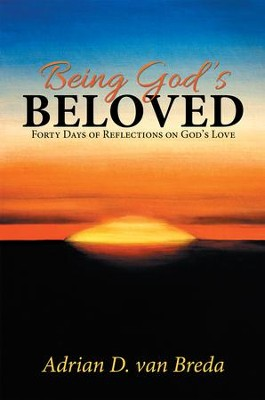 Being Gods Beloved: Forty Days of Reflections on Gods Love - eBook  -     By: Adrian Breda