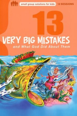 13 Very Big Mistakes and What God Did About Them  -     By: Mikal Keefer