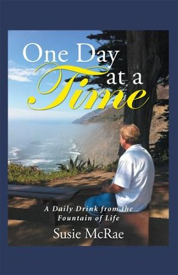 One Day at a Time: A Daily Drink from the Fountain of Life - eBook  -     By: Susie McRae