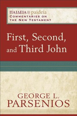 First, Second, and Third John (Paideia: Commentaries on the New Testament) - eBook  -     By: George L. Parsenios