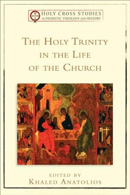 The Holy Trinity in the Life of the Church () - eBook  -     By: Khaled Anatolios