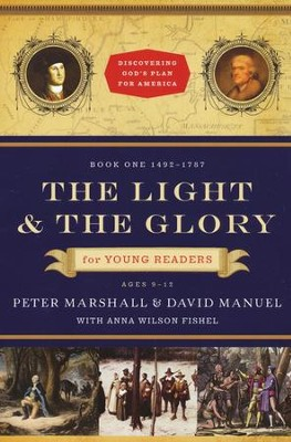 The Light and the Glory for Young Readers: 1492-1787  -     By: Peter Marshall, David Manuel, Anna Wilson Fishel
