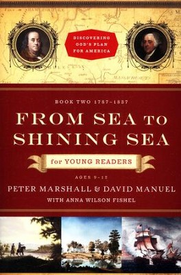 From Sea to Shining Sea for Young Readers: 1787-1837  -     By: Peter Marshall, David Manuel, Anna Wilson Fishel