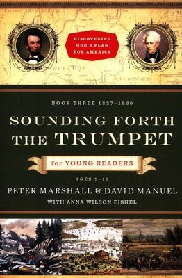 Sounding Forth the Trumpet for Young Readers: 1837-1860  -     By: Peter Marshall, David Manuel, Anna Wilson Fishel
