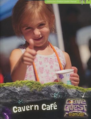 Cave Quest VBS 2016: Cavern Cafe Leader Manual   -