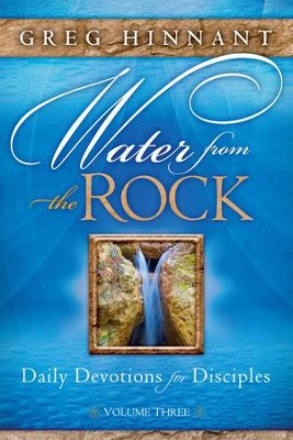 Water From the Rock: Daily Devotions for Disciples, Volume Three - eBook  -     By: Greg Hinnant