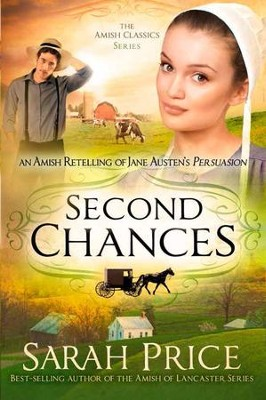 Second Chances: An Amish Retelling of Jane Austen's Persuasion - eBook  -     By: Sarah Price