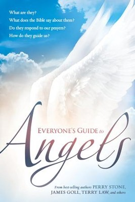 Everyone's Guide to Angels: Who Are They? What Does the Bible Say About Them? Do They Respond to Our Prayers? How Do They Guide Us? - eBook  -     By: Charisma House