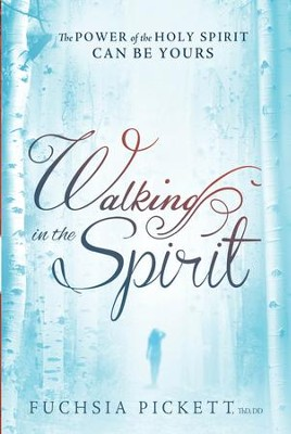 Walking In The Spirit: The Power of the Holy Spirit Can Be Yours - eBook  -     By: Fuchsia Picket