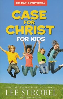 Case for Christ for Kids 90-Day Devotional  -     By: Lee Strobel, Jesse Florea