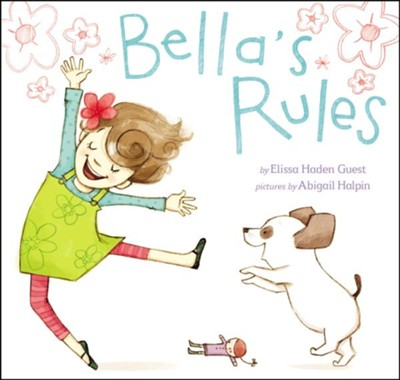 Bella's Rules  -     By: Elissa Haden Guest     Illustrated By: Abigail Halpin