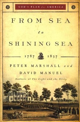 From Sea to Shining Sea, repackaged edition: 1787-1837  -     By: Peter Marshall, David Manuel