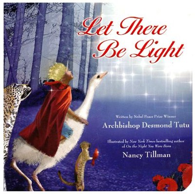 Let There Be Light (Board Book)  -     By: Desmond Tutu