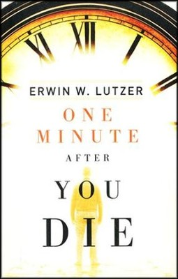 One Minute After You Die (ESV), Pack of 25 Tracts   -     By: Erwin W. Lutzer