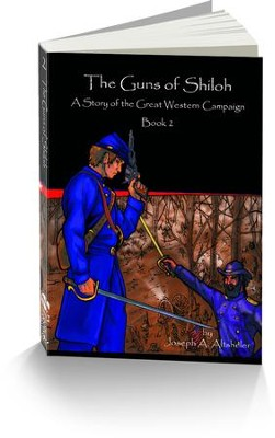 The Guns of Shiloh: A Story of the Great Western Campaign  -     By: Joseph A. Altsheler