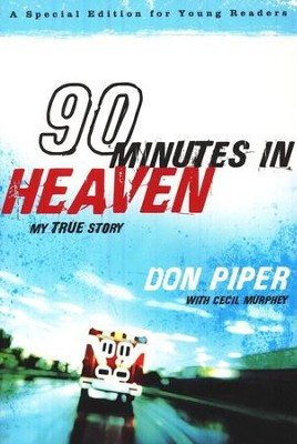 90 Minutes in Heaven, young reader's edition  -     By: Don Piper, Cecil Murphey