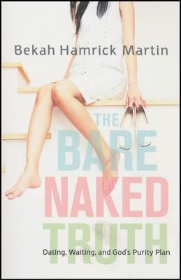 The Bare Naked Truth About Waiting   -     By: Bekah Hamrick Martin