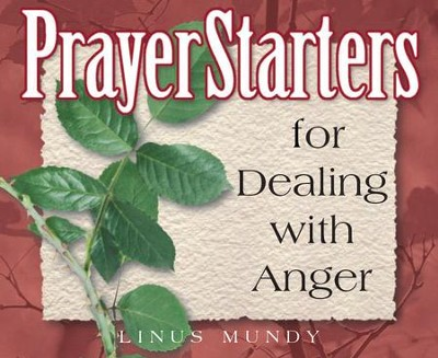PrayerStarters for Dealing with Anger / Digital original - eBook  -     By: Linus Mundy
