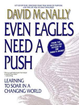 Even Eagles Need a Push: Learning to Soar in a Changing World - eBook  -     By: David McNally