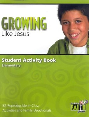 Growing Like Jesus Student Activity Book Volume: 52 Reproducible In-Class Activities and Family Devotionals  -