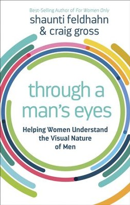 Visual: What Women Need to Know About the Visual Nature of Men - eBook  -     By: Shaunti Feldhahn, Craig Gross