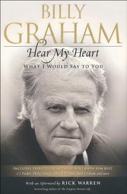 Hear My Heart: What I Would Say to You  -     By: Billy Graham
