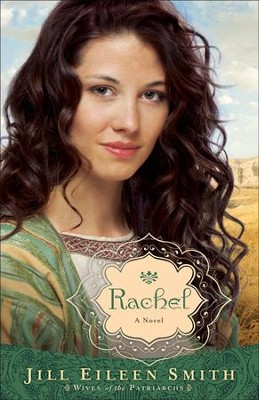 Rachel, Wives of the Patriarchs Series #3   -     By: Jill Eileen Smith
