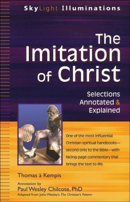 The Imitation of Christ: Selections Annotated & Explained  -     By: Thomas 'a Kempis