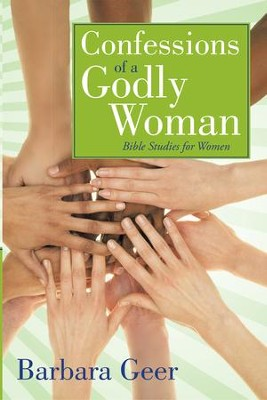 Confessions of a Godly Woman - eBook  -     By: Barbara Geer