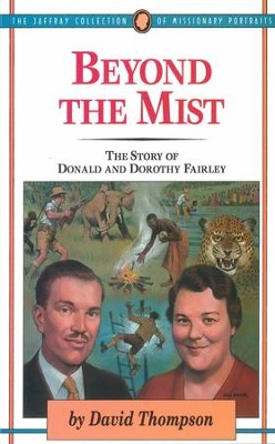 Beyond The Mist: The Story of Donald and Dorothy Fairley - eBook  -     By: David C. Thompson