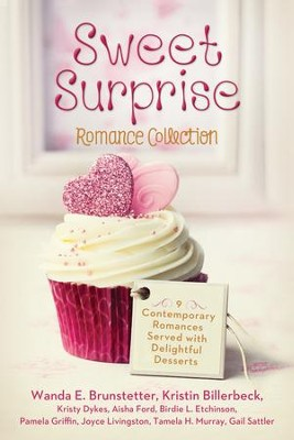 Sweet Surprise Romance Collection: 9 Contemporary Romances Served with Delightful Desserts - eBook  -     By: Wanda E. Brunstetter, Kristin Billerbeck, Kristy Dykes