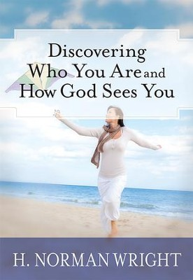 Discovering Who You Are and How God Sees You - eBook  -     By: H. Norman Wright