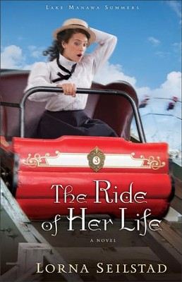The Ride of Her Life, Lake Manawa Series #3   -     By: Lorna Seilstad