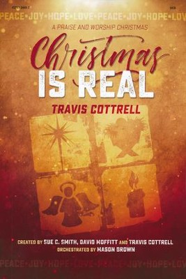 Christmas Is Real, Choral Book   -     By: Travis Cottrell
