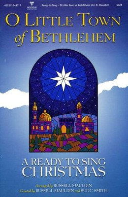 Ready to Sing: O Little Town of Bethlehem (Choral Book)  -     By: Russell Mauldin