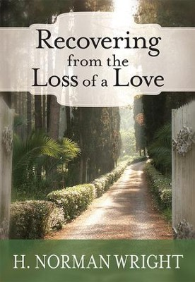 Recovering From the Loss of a Love - eBook  -     By: H. Norman Wright
