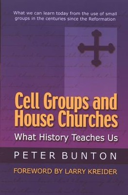 Cell Groups and House Churches: What History Teaches Us   -     By: Peter Bunton