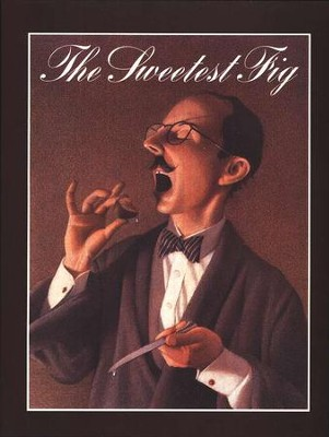The Sweetest Fig   -     By: Chris Van Allsburg     Illustrated By: Chris Van Allsburg